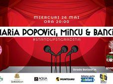 Maria Popovici | Mincu | Banciu #standupinGrădina