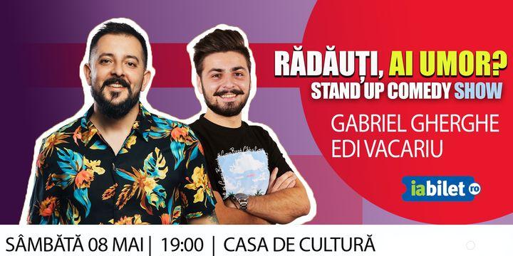 Radauti: Stand Up Comedy   Gabriel Gherghe & Edi Vacariu