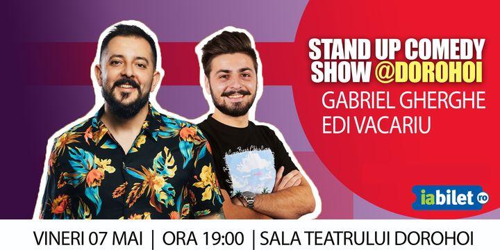 Dorohoi: Stand Up Comedy | Gabriel Gherghe & Edi Vacariu