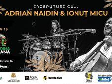 ÎNCEPUTURI CU...Adrian Naidin & Ionuț Micu