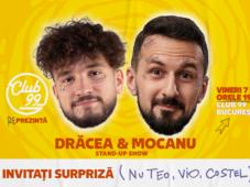 Stand up comedy cu Mocanu si Dracea la Club 99