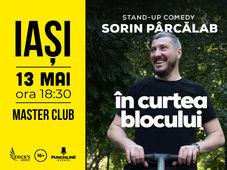 Iasi: Stand Up Comedy cu Sorin Parcalab - In Curtea Blocului
