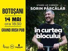 Botosani: Stand Up Comedy cu Sorin Parcalab - In Curtea Blocului