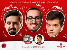 Stand-up cu Toma, Mincu și Natanticu la ComicsClub!