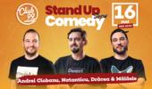 Stand up comedy cu Andrei Ciobanu, Natanticu, Dracea si Malaele la Club 99