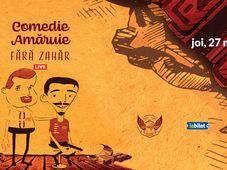 Ramnicu Valcea: Comedie amăruie cu Fără Zahăr - ABY STAGE - 27 mai