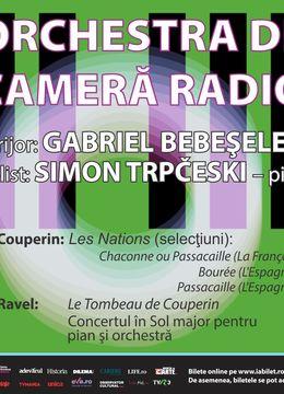 Sala Radio: Gabriel Bebeşelea - Simon Trpčeski - Orchestra De Cameră Radio