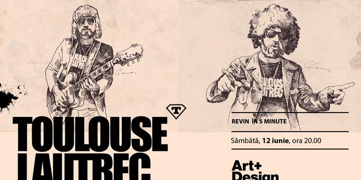 Iasi: Toulouse Lautrec - concert Revin în 5 minute