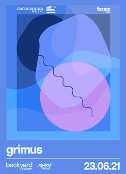 Grimus • Backyard Season 2021
