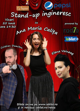 Stand-up ingineresc cu Ana Maria Calița, Elena Voineag și Cristian Dumitru