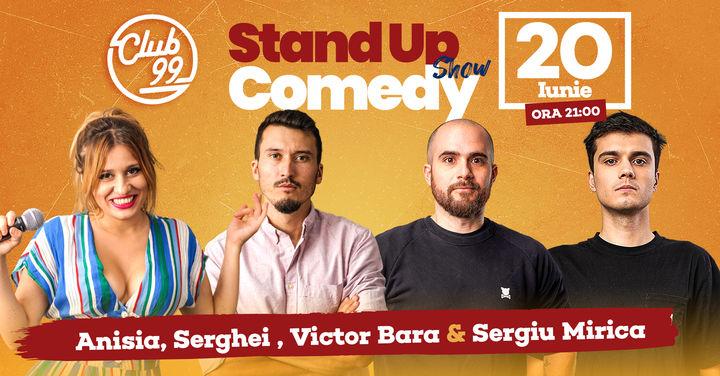 Stand up comedy la Club 99 cu Anisia, Serghei, Sergiu Mirica & Victor Bara
