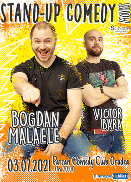 Oradea: Stand-Up Comedy cu Bogdan Malaele si Victor Bara