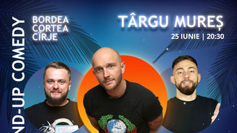 Targu Mures: Stand-Up Comedy cu Bordea, Cortea si Madalin Cirje
