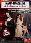 The Pub - Universitatii: Maria Magdalena- De la manastire la club