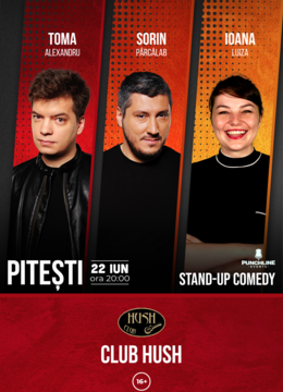 Pitesti: Stand up Comedy cu Sorin Parcalab, Ioana Luiza si Toma Alexandru