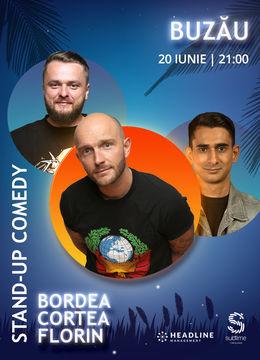 Buzau: Stand-Up Comedy cu Bordea, Cortea si Florin Gheorghe