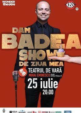 Dan Badea - Show de ziua mea