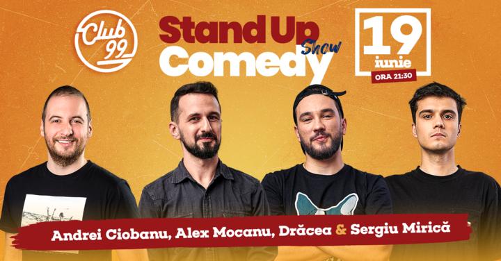 Stand up comedy la Club 99 cu Andrei Ciobanu, Mocanu, Dracea si Mirica