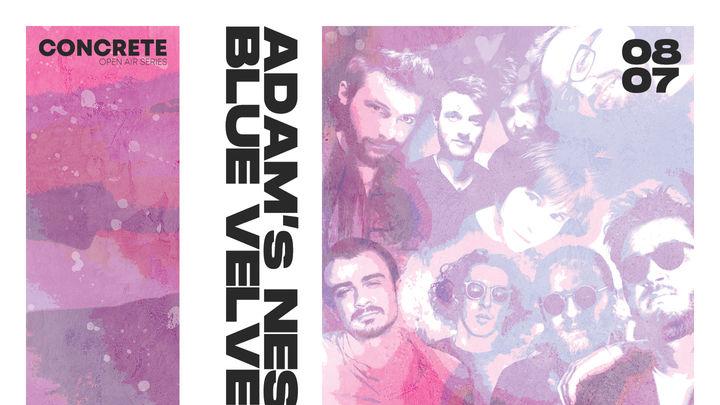 Adam's Nest & Blue Velvet • CONCRETE Open Air Series • 08.07