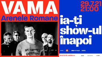Concert Online: VAMA la Arenele Romane pe 29 iulie