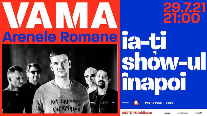 Concert Online: VAMA la Arenele Romane (concert inregistrat)