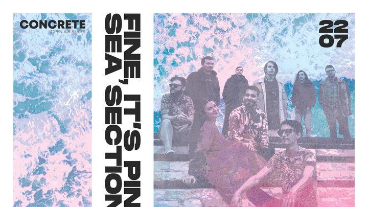 Fine, it's Pink & Sea Section • CONCRETE Open Air Series • 22.07