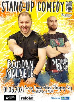 Ploiesti: Stand Up Comedy cu Bogdan Malaele si Victor Bara