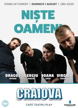 "Craiova: Stand Up Comedy cu ""Niste Oameni"""