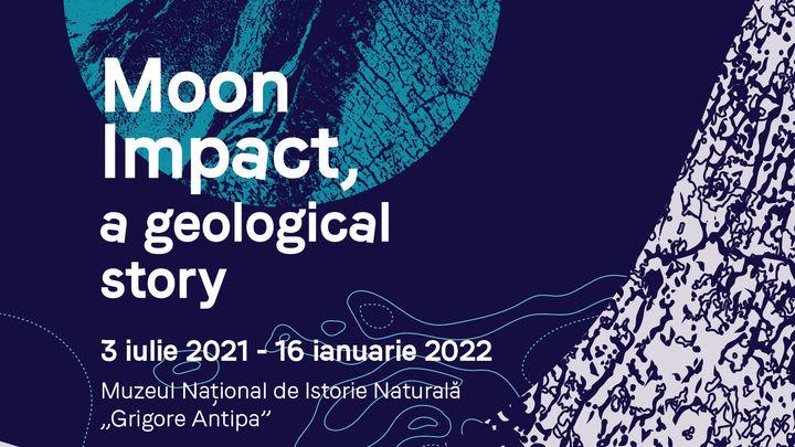 Expozitia temporara Moon Impact - a geological story