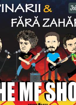 Fără Zahăr & Țapinarii | The MF Show | Second Show