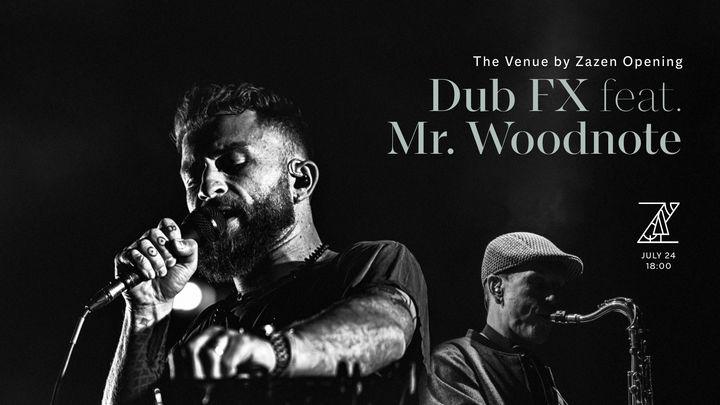 Cluj-Napoca: Dub FX & Mr Woodnote LIVE