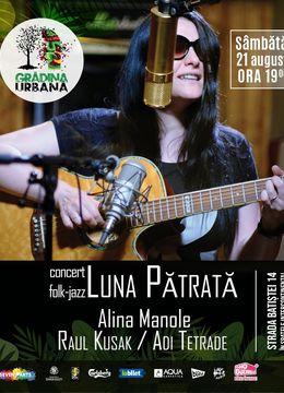 Concert Luna Pătrată w/ Alina Manole, Raul Kusak & Adi Tetrade