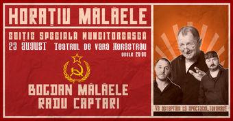 Horațiu Mălăele – Ediție Specială Muncitorească