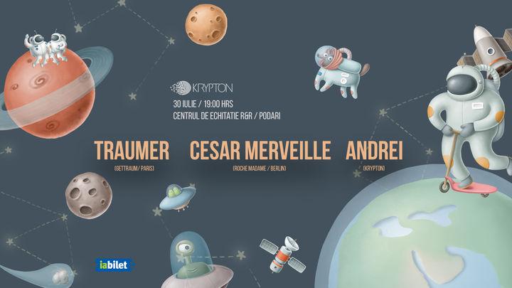Craiova: Krypton presents Traumer / Cesar Merveille / Andrei