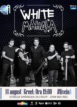 White Mahala #LiveinA