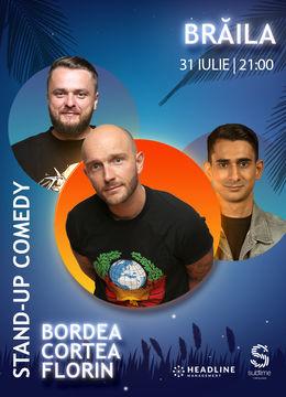 Braila: Stand-Up Comedy cu Bordea, Cortea si Florin Gheorghe