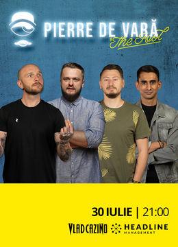 Pierre de Vară: Stand-up comedy cu Bordea, Cortea, Claudiu și Florin Gheorghe