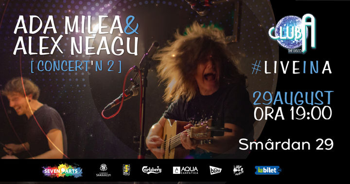 Ada Milea si Alex Neagu [concert'n 2] #liveinA