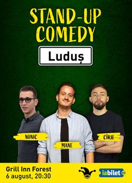 Luduș: Stand-up comedy cu Mane Voicu, Cîrje și Nonic