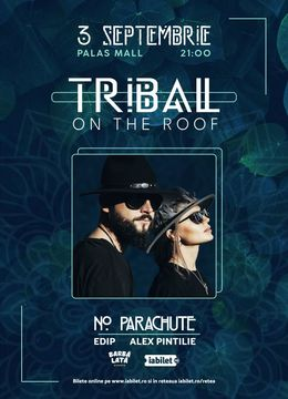 Iasi: Tribal On The Roof w. No Parachute, EdiP, Alex Pintilie