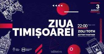 Ziua Timișoarei - Zoli Toth – Better together
