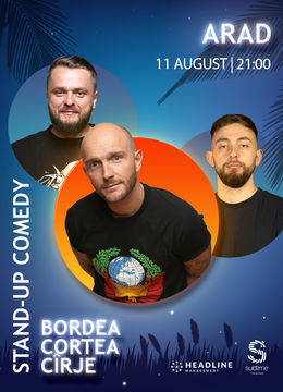 Arad: Stand-Up Comedy cu Bordea, Cortea si Madalin Cirje