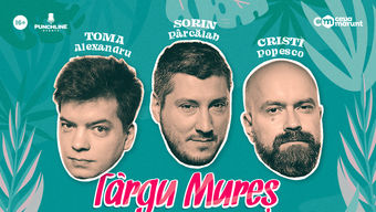 Targu Mures: Stand Up Comedy cu Toma, Popesco si Sorin Show 1