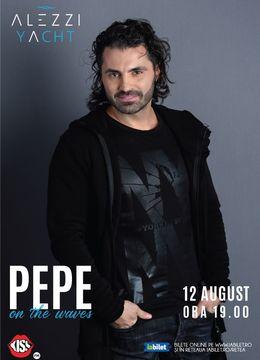 Pepe live on Alezzi Yacht