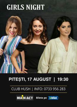"Pitesti: Stand-up Comedy ""Girls Night"" cu Ana Maria Calita, Anisia Gafton si Ioana State"