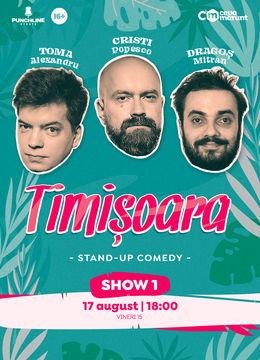 Timisoara: Stand Up Comedy cu Toma, Popesco si Mitran Show 1