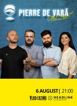 Pierre de Vară: Stand-up comedy cu Bordea, Cortea, Geo Adrian și Ioana State