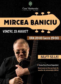 Iasi: Concert Mircea Baniciu
