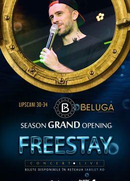 FreeStay LIVE - Season Grand Opening în Beluga