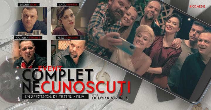 """Sibiu: """"Complet Necunoscuți"""" - Spectacol de teatru film"""